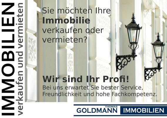 Sie möchten Ihre Immobilie verkaufen oder vermieten? Wir sind Ihr Profi! - Thomas Goldmann Immobilien