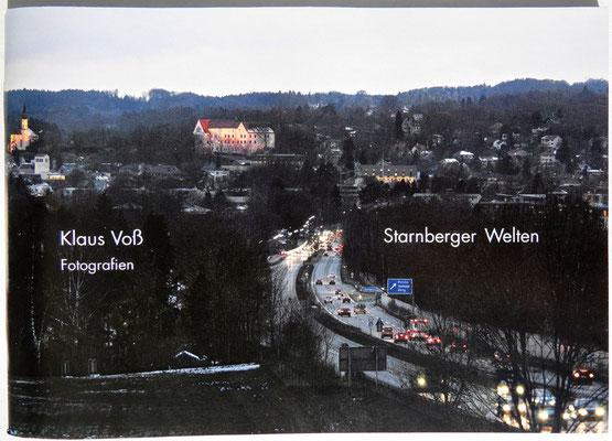STARNBERGER WELTEN, Klaus Voss · Fotografien, 15 x 21 cm, 5,- €