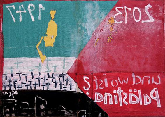 """Und wo ist Palästina?/ And where is Palestine? Mischtechnik / Mixed Media, 40 x 60 cm, """"Kunst und Politik"""" (1)"""