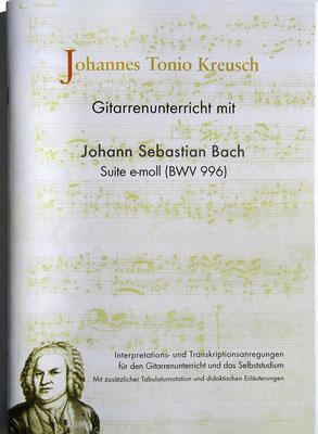 GITARRENUNTERRICHT MIT J.S.BACH, Johannes Tonio Kreusch · Texte und Noten, 30 x 21 cm