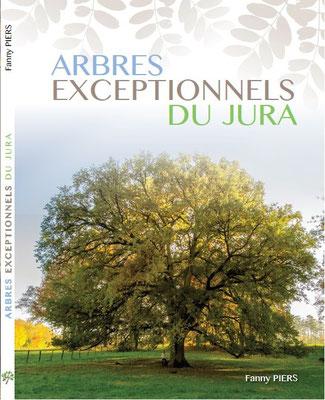 Ouvrage des arbres exceptionnels du JURA - 2016 - Fanny PIERS