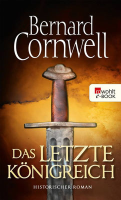 Bernard Cornwell: Das letzte Königreich