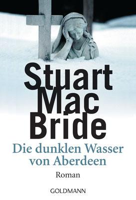 Stuart MacBride: Die Dunklen Wasser von Aberdeen