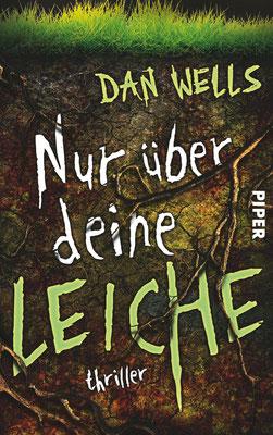 Dan Wells: Nur über deine Leiche