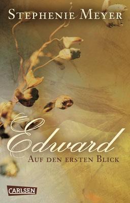 Stephenie Meyer: Edward - Auf den ersten Blick