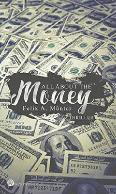 Felix A. Münter: All about the Money