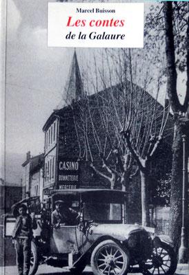 Marcel Buisson, écrivain, auteur de : Les contes de la Galaure Le fils du Toine Maître d'école Le limonadier de Saint-Uze