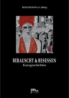 Berauscht & Besessen (Anthologie, Hrsg. REALTRAUM e.V.)