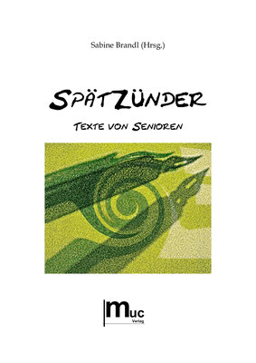 Spätzünder (Anthologie, Hrsg. Sabine Brandl)