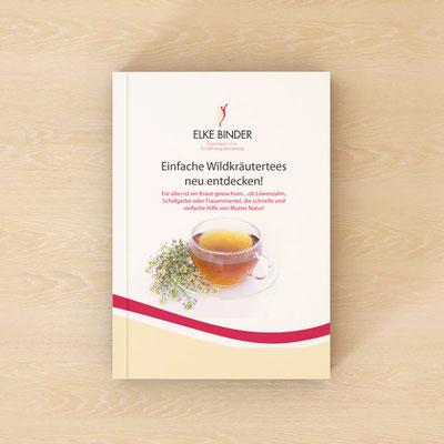 Gestaltung und Satz eines Buches - Umschlag (Einfache Wildkräutertees neu entdecken) für Ulrike Binder | Ernährungsberatung