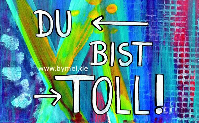 """""""Du bist toll"""", erhältlich als Klappkarte A6, Preis: 3,50€ zzgl. Versand"""