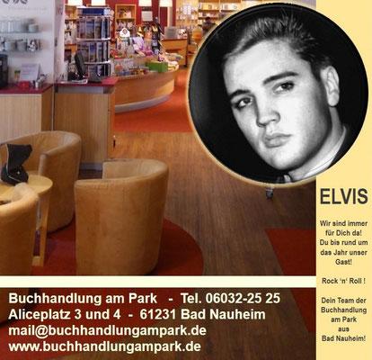 Elvis und die Buchhandlung am Park   -  Tel. 06032-25 25,  Aliceplatz 3 und 4  -  61231 Bad Nauheim,  mail@buchhandlungampark.de, www.buchhandlungampark.de