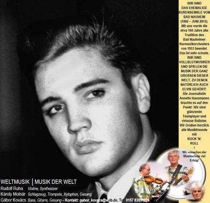 Elvis und das Ehemaliges Kurensemble von Bad Nauheim (1992 - Juni2015). Kontakt: Gábor Kovács:gabor_kovacs@web.de, Tel. 0157 83891224