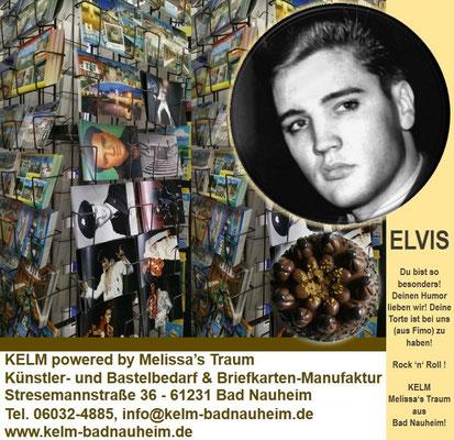 Elvis und KELM powered by Melissa's Traum, Stresemannstraße 36, 61231 Bad Nauheim, Tel. 06032-4885, E-Mail: info@kelm-badnauheim.de, www.kelm-badnauheim.de