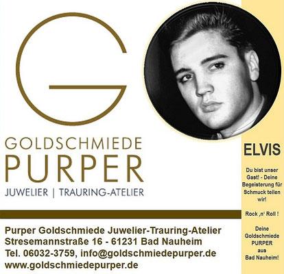 Elvis und Goldschmiede Purper, Juwelier-Trauring-Atelier Stresemannstraße 16 - 61231 Bad Nauheim, Tel. 06032-3759, info@goldschmiedepurper.de www.goldschmiedepurper.de