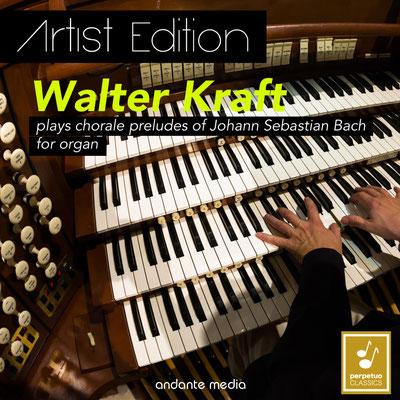 Artist Edition: Walter Kraft plays chorale preludes of Johann Sebastian Bach for organ