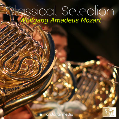Classical Selection - Mozart: Symphony No. 18, K. 130