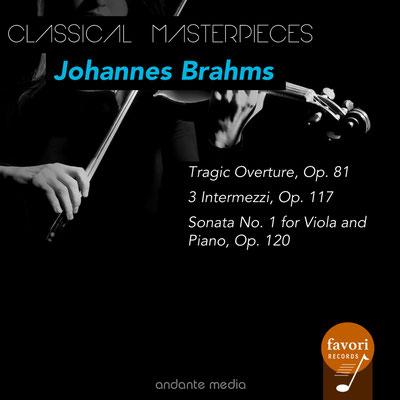 Classical Masterpieces - Johannes Brahms: Tragic Overture & Sonata No. 1