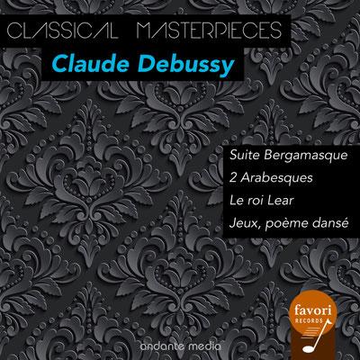 Classical Masterpieces - Claude Debussy: Suite Bergamasque & Le roi Lear