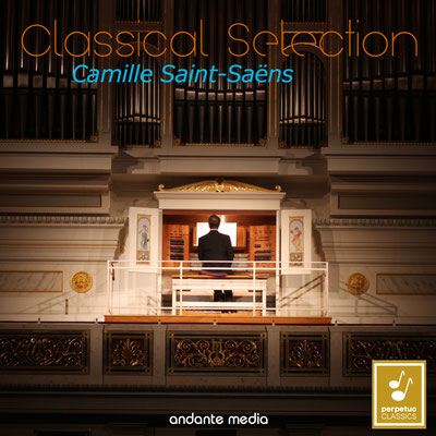 Classical Selection - Saint-Saëns: Symphonies Nos. 1 & 3