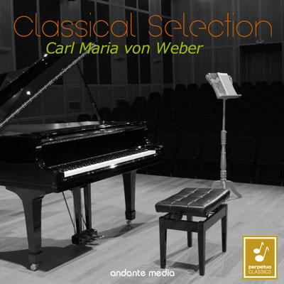 Classical Selection - Carl Maria von Weber: Piano Concertos Nos. 1, 2 & Romanza Siciliana