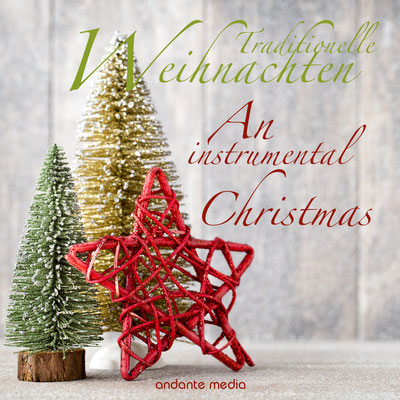 5 Traditionelle Weihnachten - An instrumental Christmas