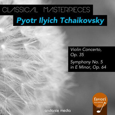 Classical Masterpieces - Pyotr Ilyich Tchaikovsky: Violin Concerto, Op. 35 & Symphony No. 5