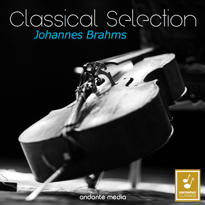Classical Selection - Brahms: String Sextet No. 1 & Waldhorn Trio