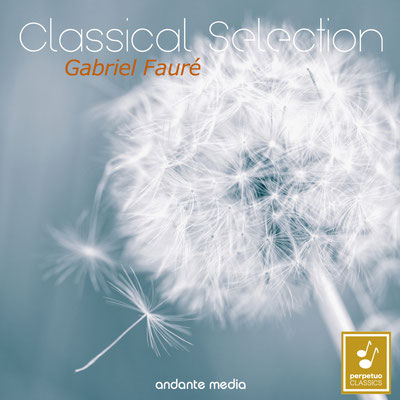 Classical Selection - Fauré: Suite from Pelléas et Mélisande, Op. 80 & Piano Quartet No. 2, Op. 45