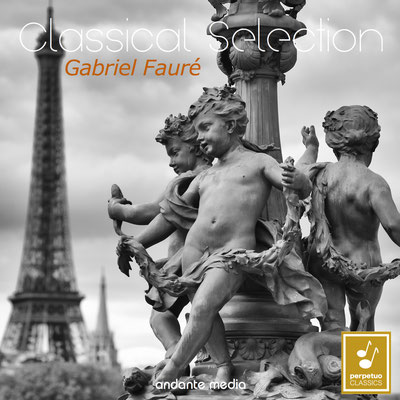 Classical Selection - Fauré: Piano Quartet No. 1, Op. 15