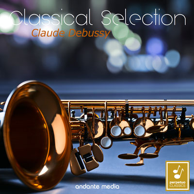 Classical Selection - Debussy: Rapsodie for Orchestra and Saxophone
