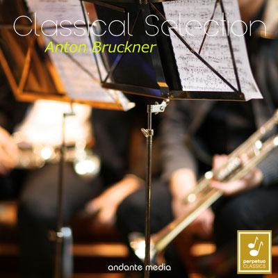 Classical Selection - Bruckner: Symphony No. 7