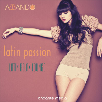 Latin Passion - Latin Relax Lounge
