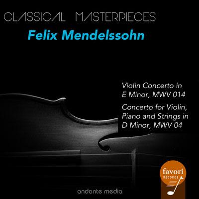 Classical Masterpieces - Felix Mendelssohn Violin Concerti