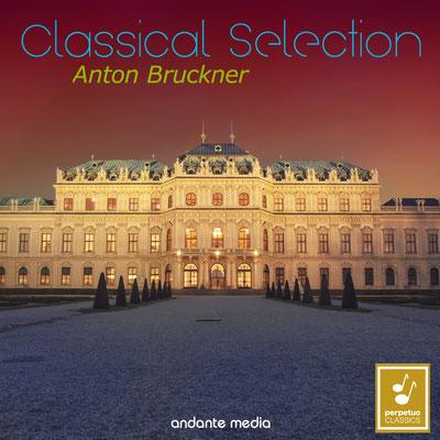 Classical Selection - Bruckner: Symphony No. 6