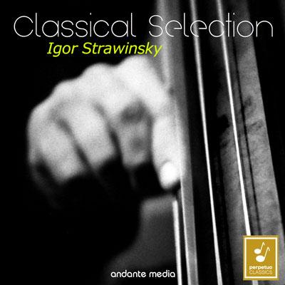 Classical Selection - Stravinsky: Pulcinella Suite & Apollon