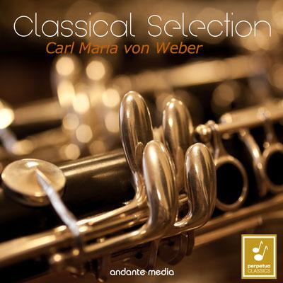 Classical Selection - Carl Maria von Weber: Clarinet Concerto No. 1 & Bassoon Concerto
