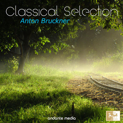 Classical Selection: Anton Bruckner