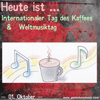 Internationaler Tag des Kaffees & Weltmusiktag