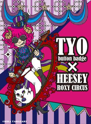 TYO/HEESEY×ROXY CIRCUS