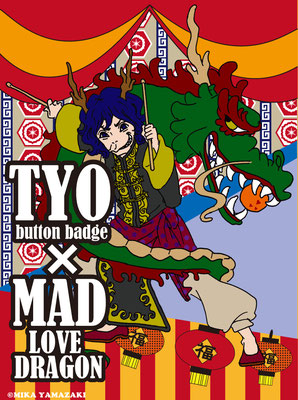 TYO/MAD×LOVE DRAGON