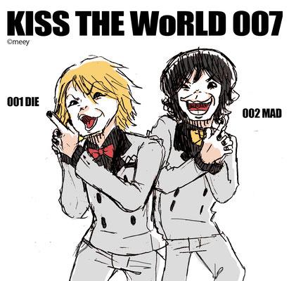 KISS THE WoRLD007/001さんと002さん
