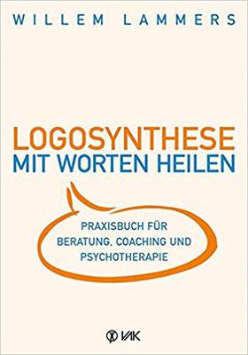 Willem Lammers: Logosynthese. Mit Worten heilen.