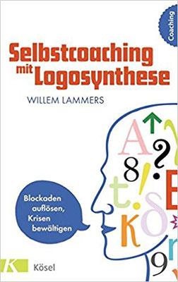 Willem Lammers: Selbstcoaching mit Logosynthese. Blockaden auflösen, Krisen bewältigen.