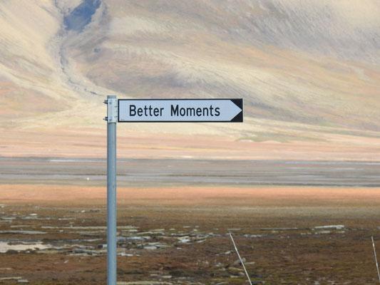 Ja, so wollen wir das auf unseren Abenteuerreisen haben, gehen wir lang und stehen...