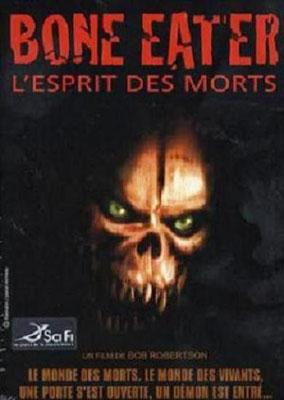 Bone Eater - L'Esprit Des Morts (2008/de Jim Wynorski)