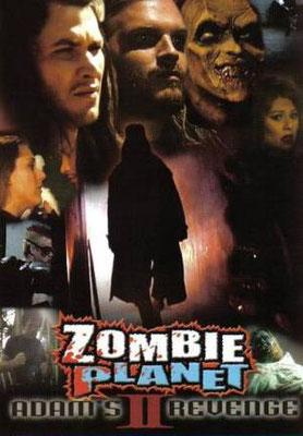 Zombie Planet 2 - Adam's Revenge (2005/de George Bonilla)
