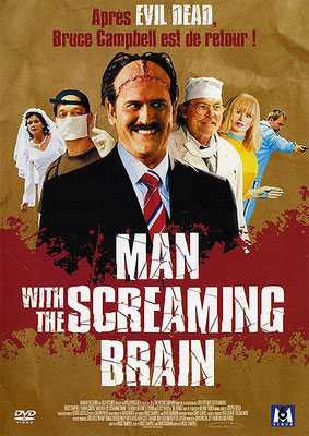 Man With The Screaming Brain (2005/de Bruce Campbell)