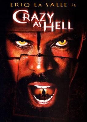 Crazy As Hell (2002/de Eriq La Salle)