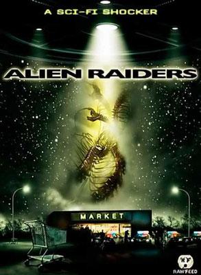 Alien Raiders (2008/de Ben Rock)